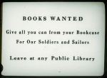 N.Y. Botanic Garden, Bronx Park, 'Books Wanted: Give All You Can from Your Bookcase for Our Soldiers and Sailors. Leave at Any Public Library.'