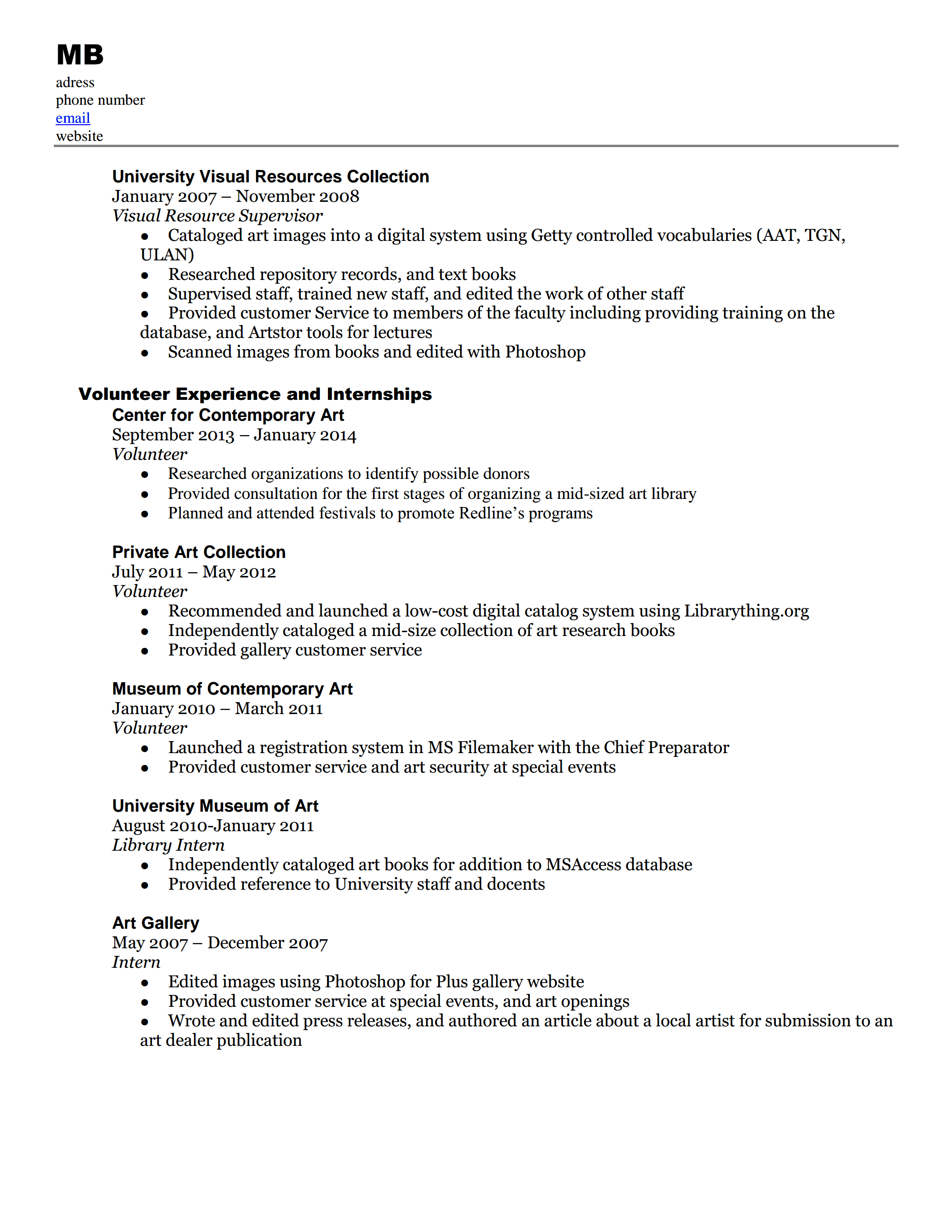 i most recently applied to a handful of university positions with a steady stream of rejection letters following i tried to make this version of my resume. Resume Example. Resume CV Cover Letter